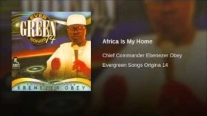 Ebenezer Obey - Africa Is My Home